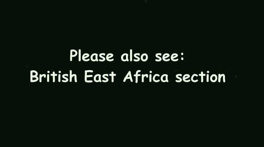 Please also see:<br/>British East Africa section of this website
